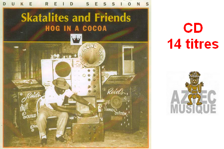Skatalites and Friends  Hog in a Cocoa